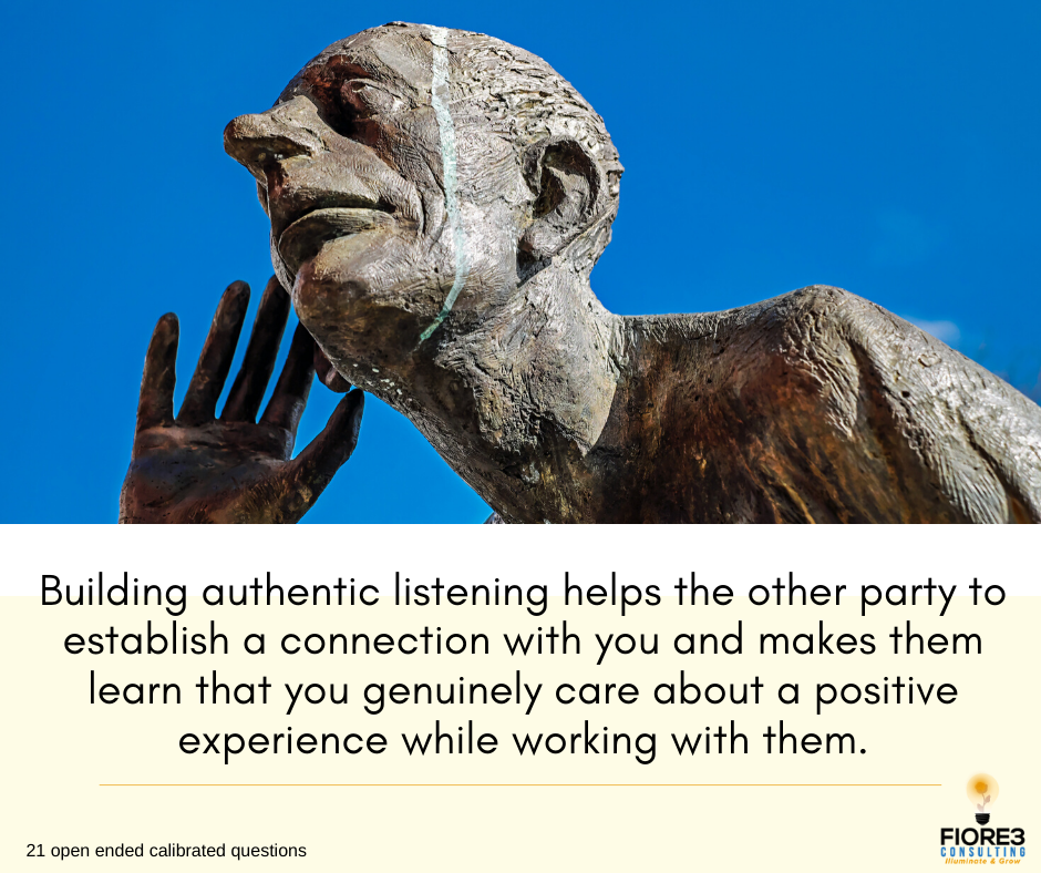 Building authentic listening helps the other party to establish a connection with you.